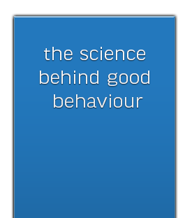 The science behind good behaviour